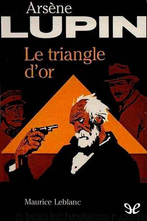 Le Triangle d'or by Maurice Leblanc