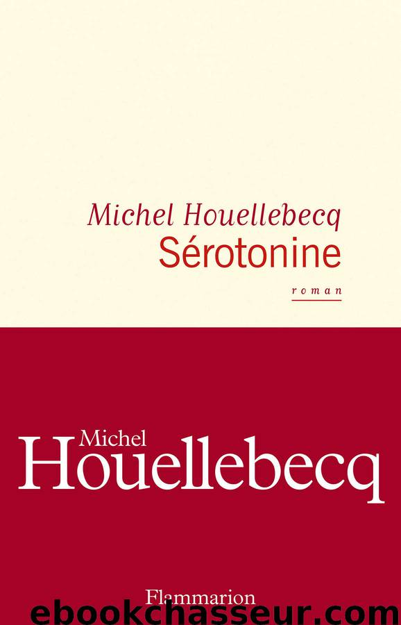 Sérotonine by Michel Houellebecq