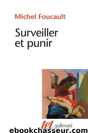 Surveiller et punir by Michel Foucault