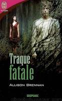 Traque fatale by Allison Brennan
