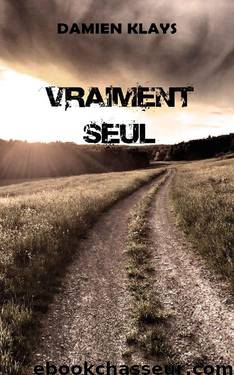 VRAIMENT SEUL (French Edition) by Damien KLAYS